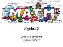 quadratic equations lesson 4 5 part 1