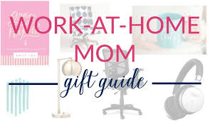 ideas work home. Top 15 Work-at-Home Mom Gift Ideas! Ideas Work Home D