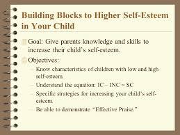 Building Blocks to Higher Self-Esteem in Your Child. - ppt download