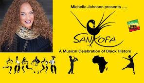 Michelle Johnson Presents Sankofa A Musical Celebration Of