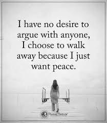 Inspirational Quotes I Have No Desire To Argue With Anyone I Choose