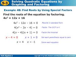 holt algebra 2 5 3 solving quadratic equations by graphing and factoring find the roots