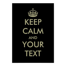 How To Make A Keep Calm Poster Black Keep Calm Poster Template Customizable