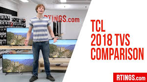All Tcl 2018 Tvs Compared Rtings Com
