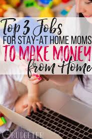 Top 3 Jobs For Stay At Home Moms To Work From Home Busy Budgeter