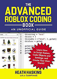 How To Create Items In Roblox Amazon Com The Advanced Roblox Coding Book An Unofficial