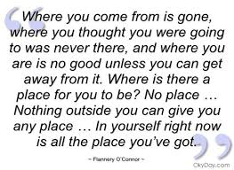 where you come from is gone flannery o connor quotes and where you come from is gone flannery o connor quotes and sayings