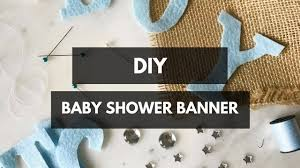 baby shower banners diy baby shower banner youtube