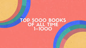 top 5000 books of all time 1 1000 bookadvice um