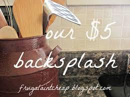 cheap kitchen backsplash ideas.  Cheap Frugal Aint Cheap Kitchen Backsplash Great For Renters Too Throughout Cheap Ideas B