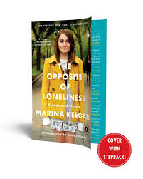 com the opposite of loneliness essays and stories com the opposite of loneliness essays and stories 9781476753911 marina keegan anne fadiman books