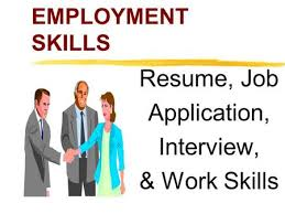 Skills For Employment Employment Skills Job Application Interview Work Skills Ppt