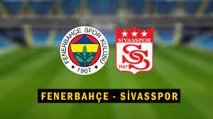 Fenerbahçe Sivasspor maçı canlı izle şifresiz