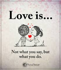 Love What You Do Quotes Adorable Love Is Not What You Say But What You Do Love Quotes 48 Quotes