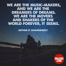 Music Dreams Quotes Best of We Are The Musicmakers And We Are The Dreamers Of Dreams We Are