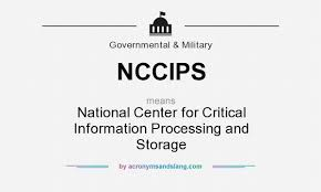 What does NCCIPS mean  Definition of NCCIPS  NCCIPS stands for National  Center for Critical Information Processing and Storage By  AcronymsAndSlangcom