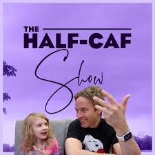 The Half-Caf Show