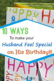 make your husband feel special on his birthday with these 10 special gestures