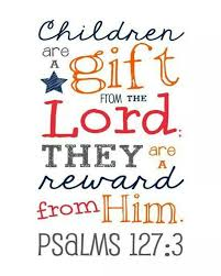Bible Quotes About Children Enchanting Children Are A Gift From God The Word Pinterest Child Bible