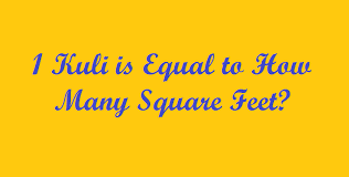 1 Kuli Is Equal To How Many Square Feet Simple Converter