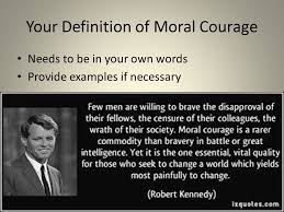 developing your ldquo moral courage rdquo essay ppt your definition of moral courage