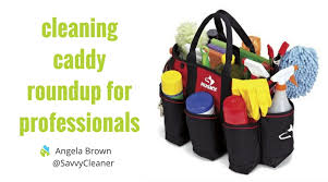 Cleaner House Cleaning Caddy Roundup For Professional House Cleaners Savvy Cleaner