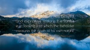 "Earth Is Beautiful Quotes Best Of Henry David Thoreau Quote ""A Lake Is A Landscape's Most Beautiful"