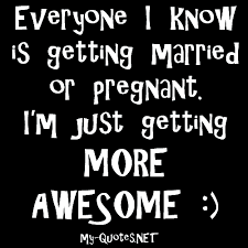 Everyone I Know Is Getting Married MyQuotesNET Adorable Getting Married Quotes