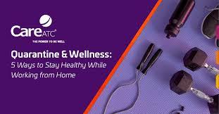 quarantine wellness 5 ways to stay