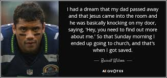 Dreams From My Father Quotes With Page Numbers Best Of Russell Wilson Quote I Had A Dream That My Dad Passed Away And