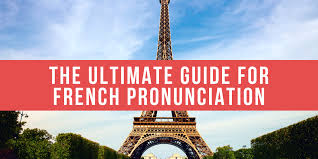 French Pronunciation The Utlimate Guide For Beginners
