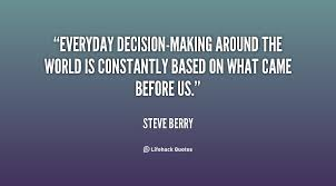 Quotes About DecisionMaking 40 Quotes Inspiration Decision Making Quotes