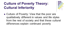 poverty and economic inequality in ppt video online  27 culture of poverty theory cultural inferiority