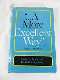 a more excellent way essays leadership latter day saints neal image is loading a more excellent way essays leadership latter day