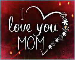 I Love My Mom Wallpapers - Top Free I ...