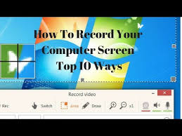 Record Your Computer Screen How To Record Your Computer Screen Top 10 Ways