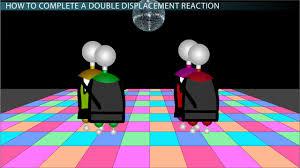 double displacement reaction definition examples lesson transcript study com