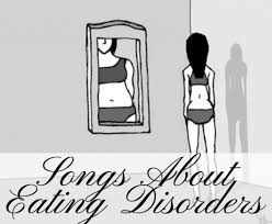 40 Songs About Eating Disorders Anorexia Bulimia And Body Image
