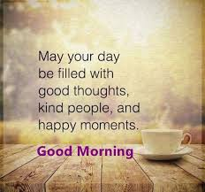 Beautiful Thoughts And Quotes Best of Good Morning Quotes Day Filled Good Thoughts Beautiful Happy