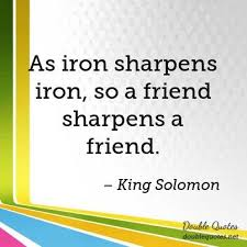 As Iron Sharpens Iron So A Friend Sharpens A Friend King Solomon Enchanting King Solomon Quotes