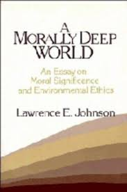 a morally deep world an essay on moral  9780521393102 a morally deep world an essay on moral significance and environmental ethics