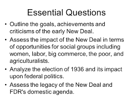 the great depression and the new deal ppt  essential questions outline the goals achievements and criticisms of the early new deal
