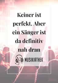 Sänger Sprüche Die 12 Lustigsten Sprüche Für Sänger
