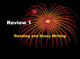 review reading and essay writing reading five critical reading 1 review 1 reading and essay writing