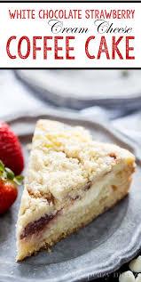 White Chocolate Strawberry Cream Cheese Coffee Cake Eazy Peazy Mealz