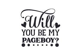 You are no less a messenger boy than roberts and featherwell. Will You Be My Pageboy Svg Cut File By Creative Fabrica Crafts Creative Fabrica