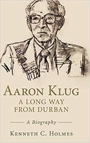 Amazon.com: Aaron Klug - A Long Way from Durban (A Biography)  (9781107147379): Holmes, Kenneth C.: Books