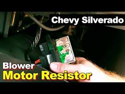 tahoe gm blower switch troubleshooting repair how to replace blower motor resistor in chevrolet silverado
