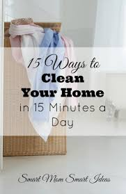 ways to clean your home in minutes a day how to clean your home in 15 minutes a day home cleaning tips home