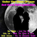 Under the Moon of Love and More Unforgettables